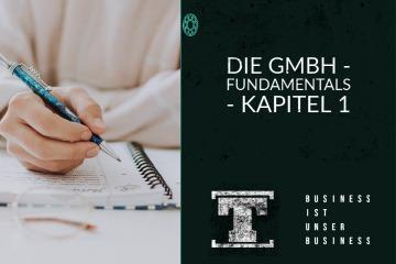 Die GmbH - Fundamentals - Kapitel 1