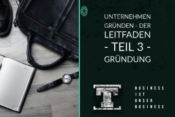talerwelt Unternehmen gründen - DER LEITFADEN - Teil 3 - Gründung