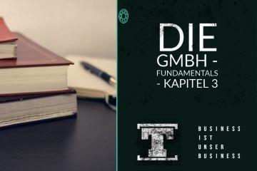 Die GmbH - Fundamentals - Kapitel 3