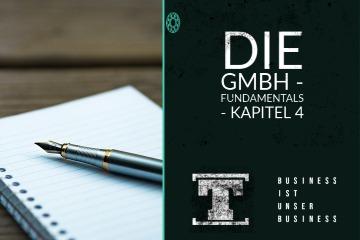 Die GmbH - Fundamentals - Kapitel 4