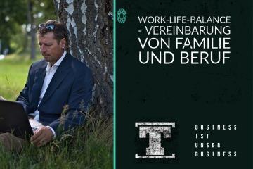 Work-Life-Balance - Vereinbarung von Familie und Beruf